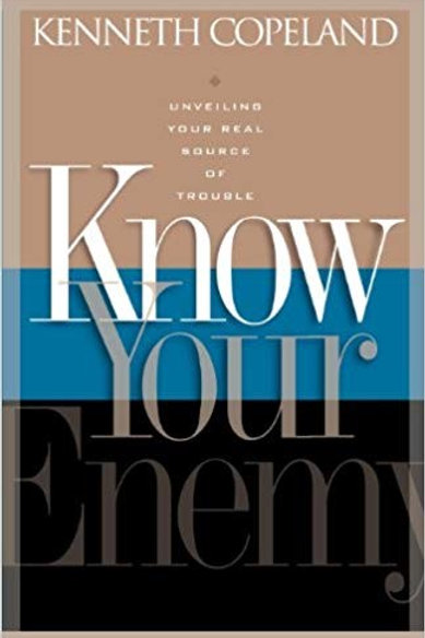 Know Your Enemy by Kenneth Copeland