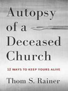 Autopsy of a Deceased Church by Tom S. Rainer