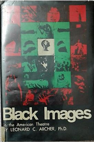 Black Images in the American Theater by Leonard C. Archer