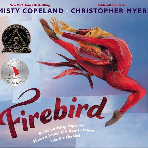 Firebird by Misty Copeland. Christopher Myers (Illustrator)