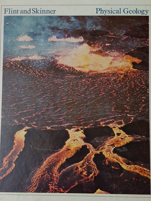 Physical Geology by Richard Foster Flint and Brian J. Skinner