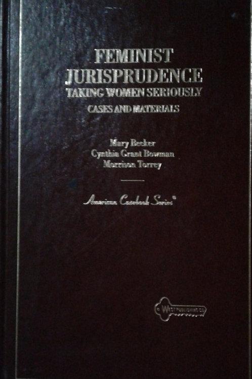 Feminist Jurisprudence by Becker, Mary, Bowman, Cynthia Grant, Torrey, Morrison