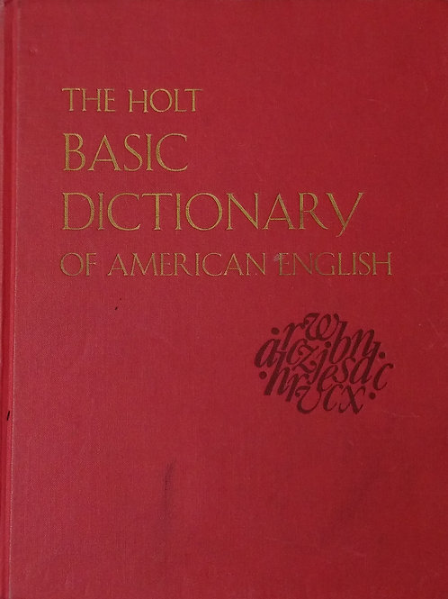 The Holt Basic Dictionary of American History by Holt Rinehart and Winston Inc.