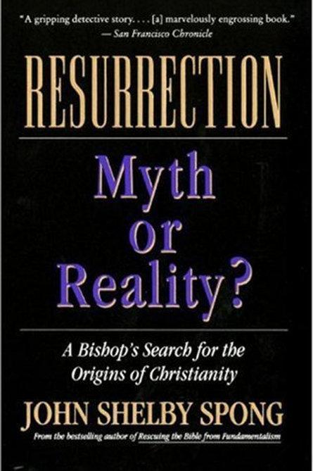 Resurrection Myth or Reality by John Shelby Spong