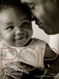 Pop: A Celebration of Black Fatherhood by Carol Ross.