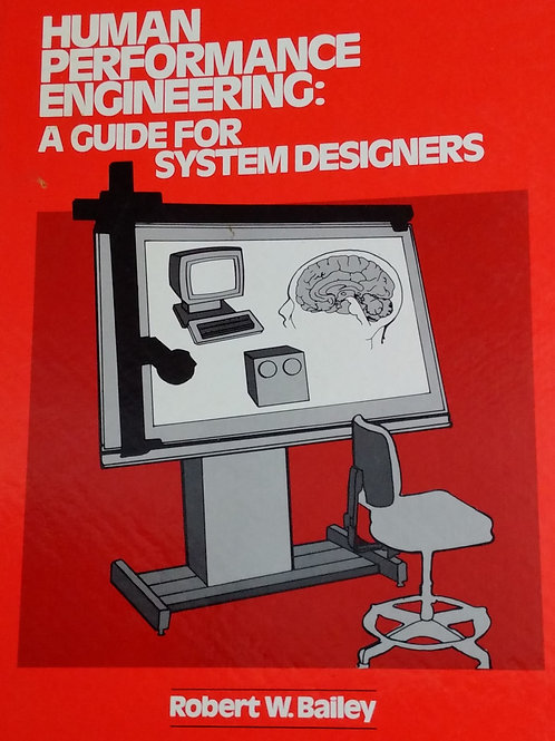 Human Performance Engineering a Guide for System Engineers by Robert W. Bailey