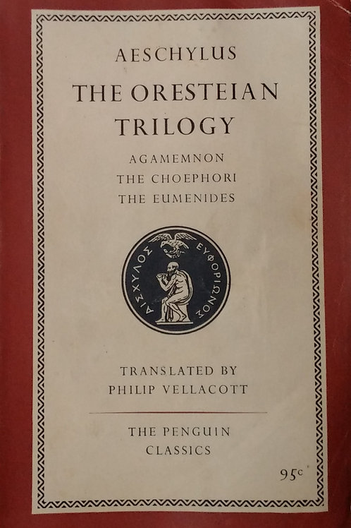 The Oresteian Trilogy By Aeschylus. The Penguin Classics