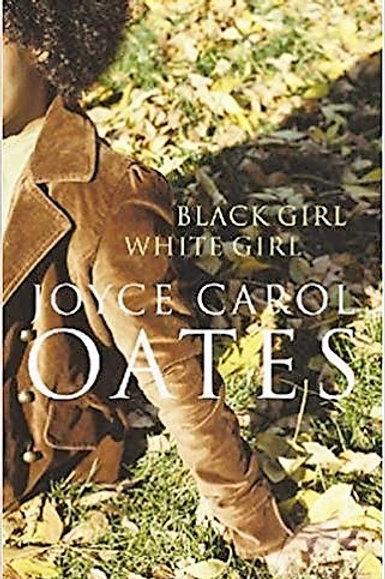 Black Girl White Girl by Joyce Carol OATES