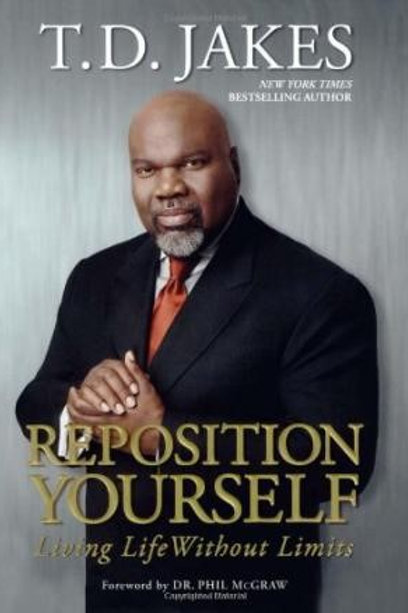 Reposition Yourself by Bishop T.D. Jakes