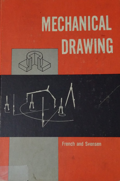 Mechanical Drawing by French and Svensen . Sixth Edition