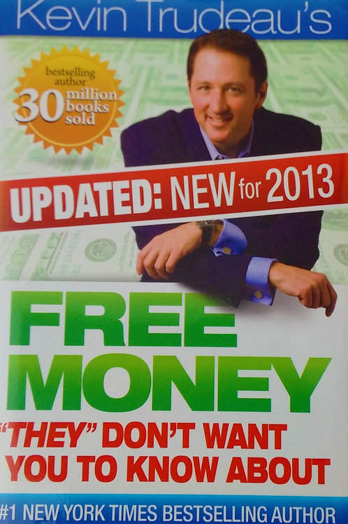 Free Money They Don't Want You To Know By Kevin Trudeau