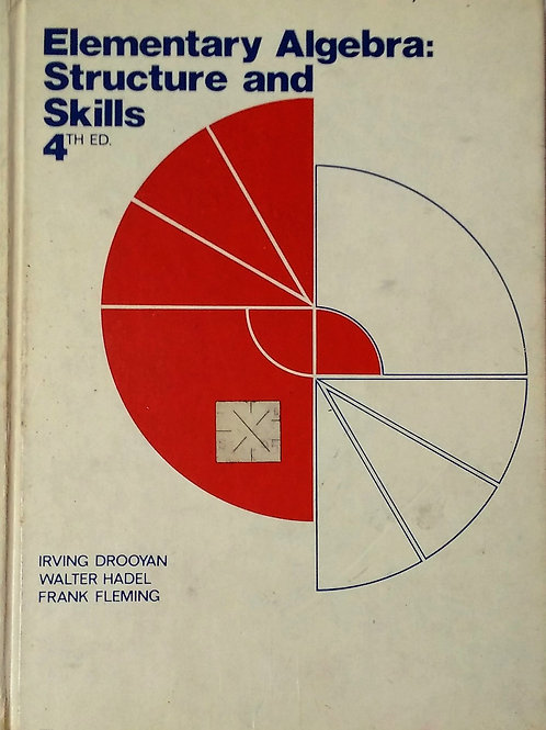 Elementary Algebra  Structure and Skills by Drooyan, Hadel, Fleming Fourth Edi