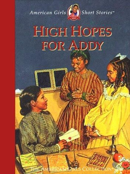 High Hopes for Addy by Connie Porter, John Thompson. Et al