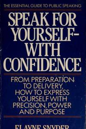 Speak for Yourself With Confidence by Elayne Snyder With Jane Field.