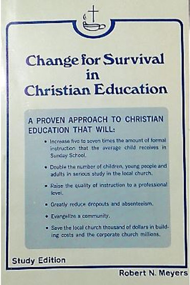 Change for survival in Christian education by Robert N. Meyers