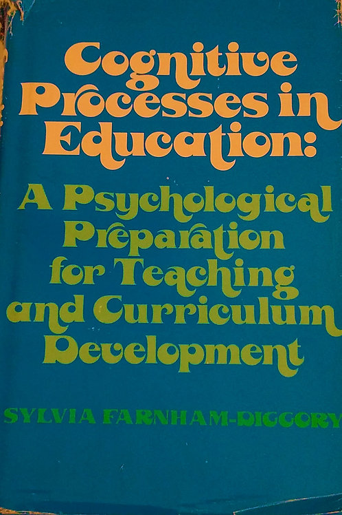 Cognitive Processes in Education by Sylvia Farnham-Diggory
