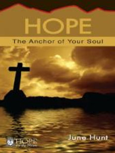 Hope The Anchor to Your Soul by June Hunt.
