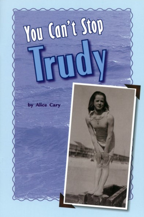 You Can't Stop Trudy by Alice Cary