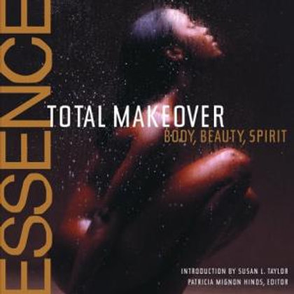 The Essence Total Makeover, Body, Beauty,Spiritby Hinds Patricia Mignon