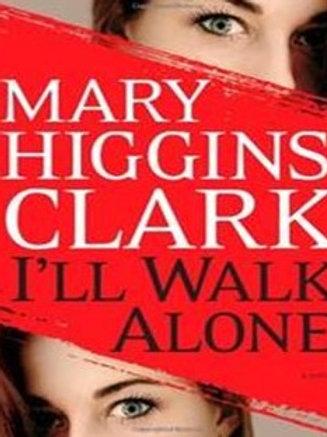 I'll Walk Alone by Mary Higgins Clarke