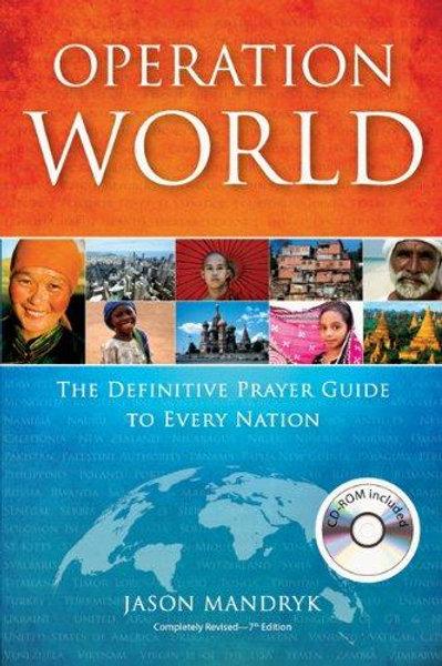 Operation WorldThe Definitive Prayer Guide to Every Nation by Jason Mandryk
