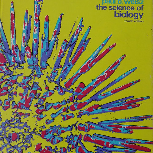 The Science of Biology Fourth Edition By Paul B. Weisz