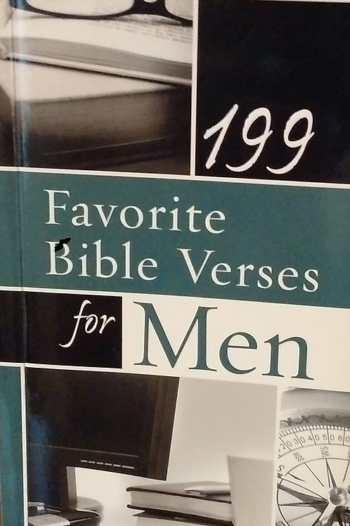 199 FAVORITE BIBLE VERSES FOR MEN by Christian Art Publishers.
