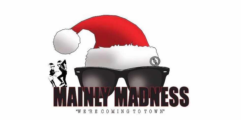 Mainly Madness - a tribute to Ska and 2-tone / Xmas Special