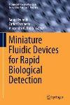 miniature fluidic devices for rapid biol