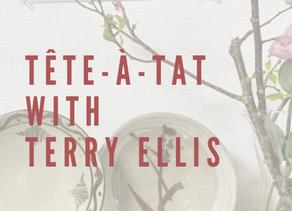 Tête-a-Tat with Terry Ellis