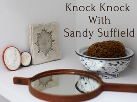 Knock Knock With Sandy Suffield