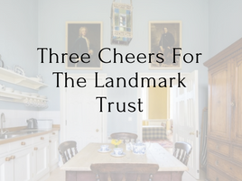 Three Cheers For The Landmark Trust
