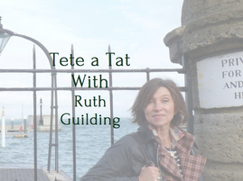 Tete a Tat With Ruth Guilding