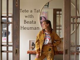 Tete a Tat With Beata Heuman