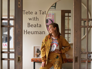 Tete a Tat With Beata Heuman