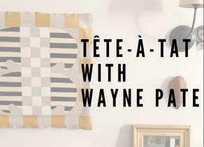 Tête-à-Tat with Wayne Pate