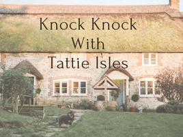 Knock Knock With Tattie