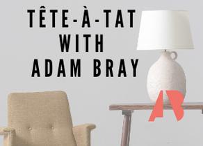 Tête-à-Tat With Adam Bray