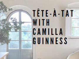 Tête-a-Tat with Camilla Guinness