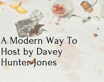 A Modern Way To Host by Davey Hunter-Jones