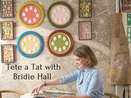 Tete a Tat With Bridie Hall