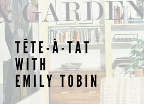 Tête-a-Tat with Emily Tobin