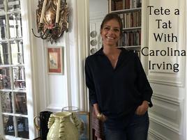 Tete a Tat With Carolina Irving