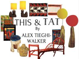 THIS & TAT BY Alex Tieghi-Walker