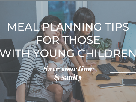 Meal Planning Tips For Those With Young Children