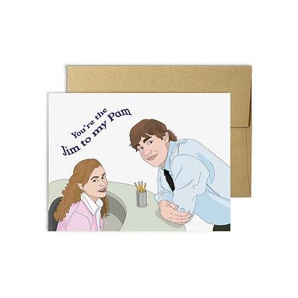 Jim to my Pam