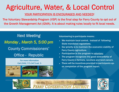 The Voluntary Stewardship Program involves Ferry County working with residents to develop a plan to maintain viable agriculture, manage growth and protect critical areas.