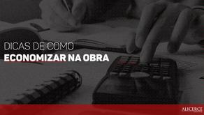 DICAS DE COMO ECONOMIZAR NA OBRA