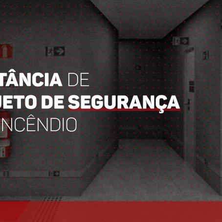 A IMPORTÂNCIA E CARACTERÍSTICAS DO PROJETO DE SEGURANÇA CONTRA INCÊNDIOS
