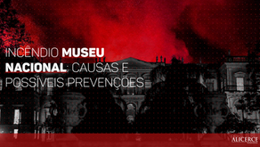 INCÊNDIO MUSEU NACIONAL: CAUSAS E POSSÍVEIS PREVENÇÕES